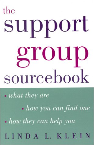 The Support Group Sourcebook: What They Are, How You Can Find One, and How They Can Help You: Linda...