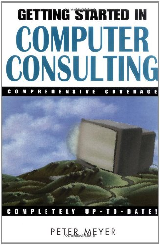 9780471348139: Getting Started in Computer Consulting