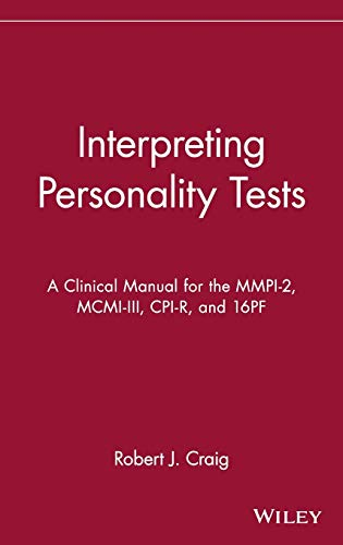 9780471348184: Interpreting Personality Tests: A Clinical Manual for the MMPI-2, MCMI-III, CPI-R, and 16PF