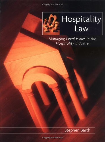 Hospitality Law: Managing Legal Issues in the: Stephen C. Barth