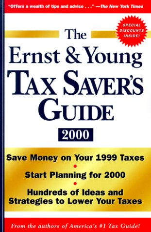 The Ernst & Young Tax Saver's Guide 2000: LLP, Ernst & Young; Bernstein, Peter W.