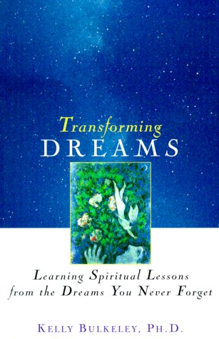9780471349617: Transforming Dreams: Learning Spiritual Lessons from the Dreams You Never Forget