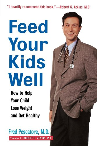 9780471349631: Feed Your Kids Well: How to Help Your Child Lose Weight and Get Healthy