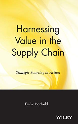 9780471349754: Harnessing Value in the Supply Chain: Strategic Sourcing in Action