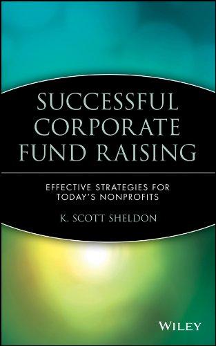 Successful Corporate Fund Raising: Effective Strategies for Today s Nonprofits (Hardback): K. Scott...