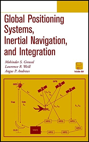 Global Positioning Systems, Inertial Navigation, and Integration: Mohinder S. Grewal;