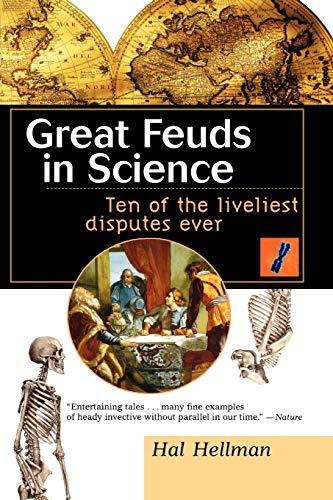 9780471350668: Great Feuds in Science: Ten of the Liveliest Disputes Ever