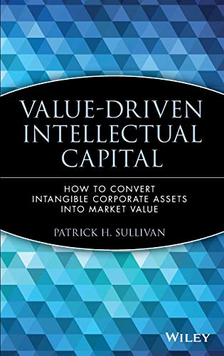9780471351047: Value Driven Intellectual Capital: How to Convert Intangible Corporate Assets Into Market Value
