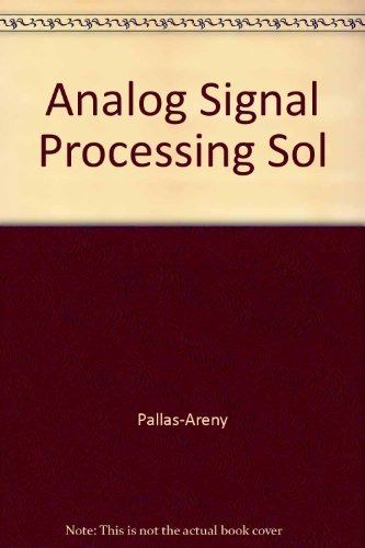 Analog Signal Processing, Solutions Manual: Ram?n Pall?s-Areny; John