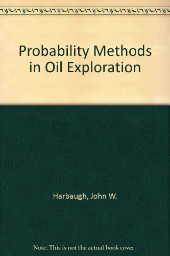 Probability Methods in Oil Exploration: John W. Harbaugh,