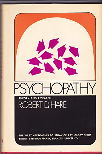 Psychopathy: Theory and Research (Approaches to behavior pathology series): Hare, Robert D.