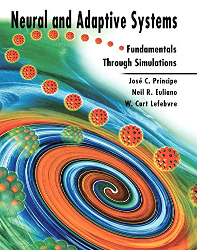 Neural and Adaptive Systems: Fundamentals through Simulations: Principe, José C.;