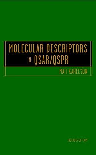 Molecular Descriptors in QSAR/QSPR including CD-ROM: Mati Karelson