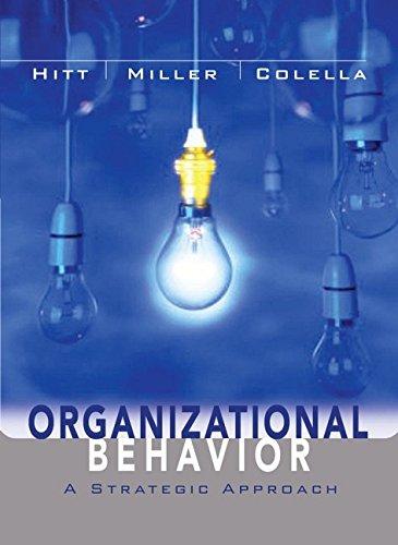 Organizational Behavior: A Strategic Approach: Michael A. Hitt,