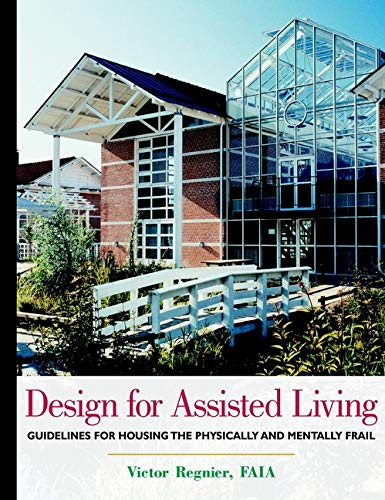 9780471351825: Design for Assisted Living: Guidelines for Housing the Physically and Mentally Frail