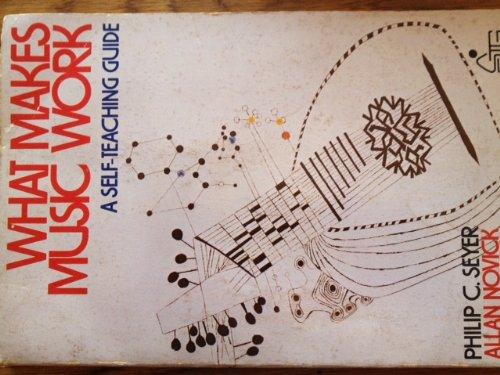 9780471351924: What Makes Music Work (Wiley Self-Teaching Guides)