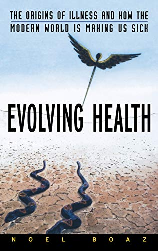 9780471352617: Evolving Health: The Origins of Illness and How the Modern World Is Making Us Sick