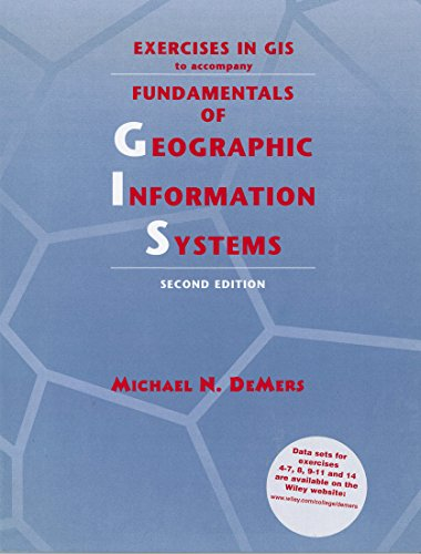 Exercises in GIS to Accompany Fundamentals of: Michael N. DeMers