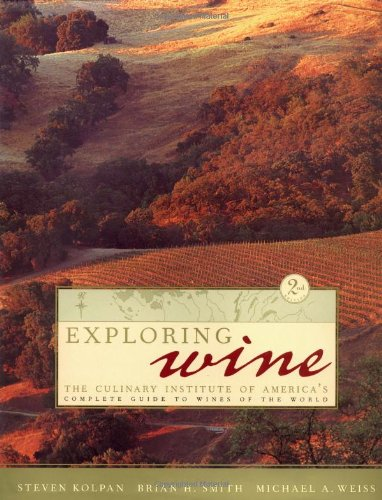 9780471352952: Exploring Wine: The Culinary Institute of America's Guide to Wines of the World, 2nd Edition