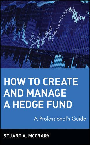 9780471353102: How to Create and Manage a Hedge Fund: A Professional's Guide (Wiley Finance Series)