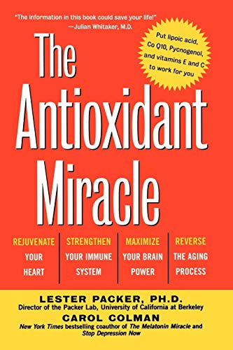 9780471353119: The Antioxidant Miracle: Put Lipoic Acid, Pycnogenol, and Vitamins E and C to Work for You