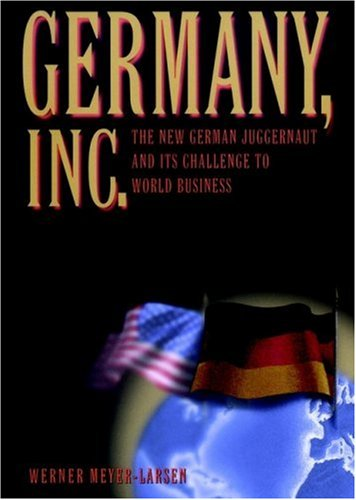 9780471353577: Germany, Inc.: The New German Juggernaut and Its Challenge to World Business