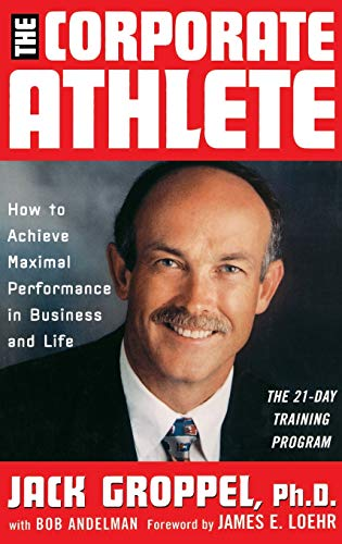 9780471353690: The Corporate Athlete: How to Achieve Maximal Performance in Business and Life