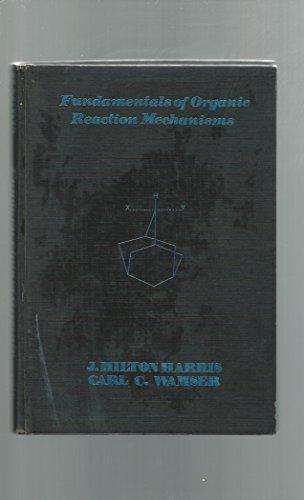 9780471354000: Fundamentals of organic reaction mechanisms