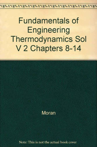 9780471354093: Fundamentals of Engineering Thermodynamics Sol V 2 Chapters 8-14