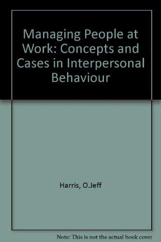 9780471354109: Managing People at Work: Concepts and Cases in Interpersonal Behaviour