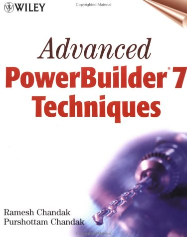 9780471354512: Advanced PowerBuilder 7 Techniques (Wiley computer publishing)