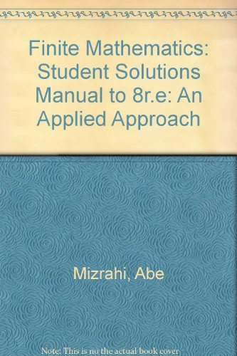 Finite Mathematics, Student Solutions Manual: An Applied: Abe Mizrahi, Michael