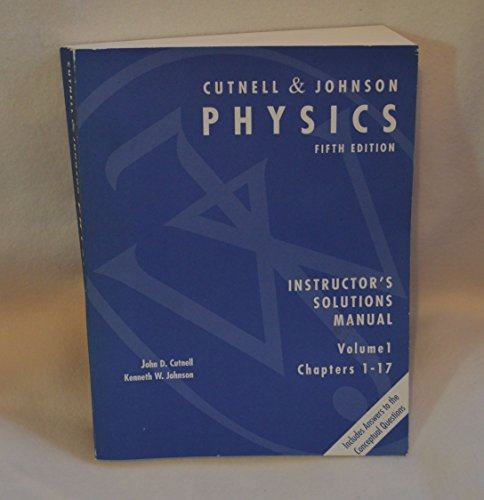 Cutnell&Johnson Physics (Instructor's Solutions Manual, Volume 1,: John D. Cutnell