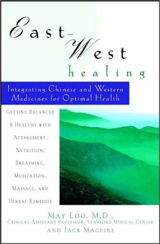 9780471356035: East-West Healing: Integrating Chinese and Western Medicines for Optimal Health