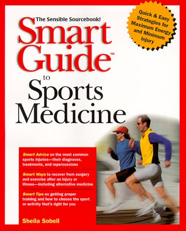 Smart Guide to Sports Medicine: Sobell, Sheila