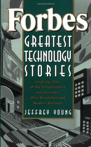 9780471356646: Forbes® Greatest Technology Stories: Inspiring Tales of the Entrepreneurs and Inventors Who Revolutionized Modern Business