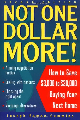 9780471357261: Not One Dollar More!: How to Save $3,000 to $30,000 Buying Your Next Home