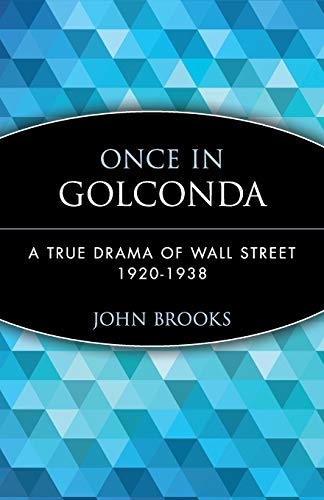9780471357520: Once in Golconda: A True Drama of Wall Street 1920-1938: True Drama of Wall Street, 1920-38 (Wiley Investment Classics)