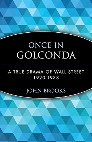 9780471357520: Once in Golconda: A True Drama of Wall Street 1920-1938