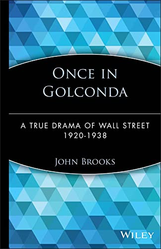 9780471357537: Once in Golconda: A True Drama of Wall Street 1920-1938