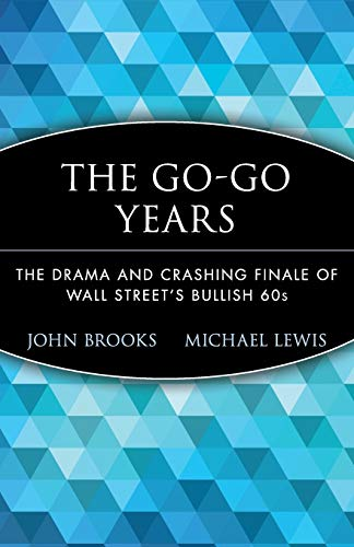 9780471357544: The Go-Go Years: The Drama and Crashing Finale of Wall Street's Bullish 60s