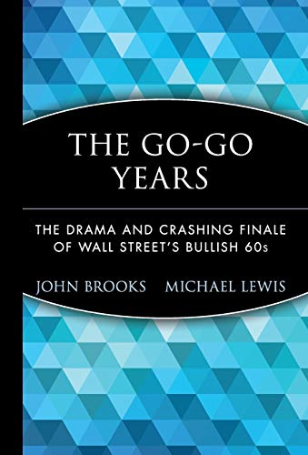 9780471357551: The Go-Go Years: The Drama and Crashing Finale of Wall Street's Bullish 60s