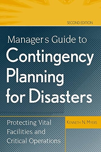 Manager's Guide to Contingency Planning for Disasters: Kenneth N. Myers