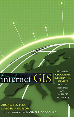 9780471359234: Internet GIS: Distributed Geographic Information Services for the Internet and Wireless Network