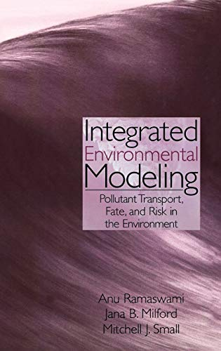 Integrated Environmental Modeling: Pollutant Transport, Fate, and: Ramaswami, Anu, Milford,