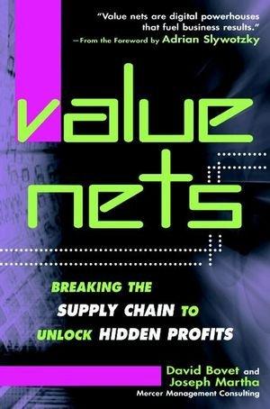 9780471360094: Value Nets: Breaking the Supply Chain to Unlock Hidden Profits
