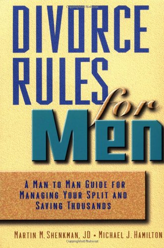 9780471360292: Divorce Rules For Men: A Man to Man Guide for Managing Your Split and Saving Thousands