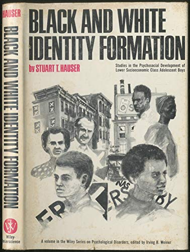 9780471361503: Black and White Identity Formation: Studies in the Psychosocial Development of Lower Socioeconomic Class Adolescent Boys (Wiley series on psychological disorders)