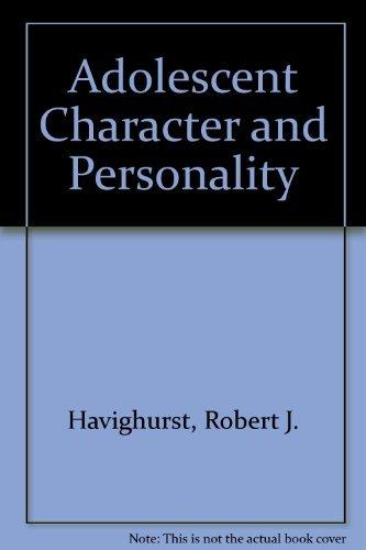 Adolescent Character and Personality: Havighurst, Robert J., Taba, Hilda