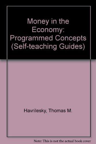 9780471362135: Money in the Economy: Programmed Concepts (Self-teaching Guides)